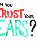 can-you-trust-your-ears